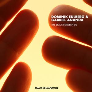 EULBERG, Dominik/GABRIEL ANANDA - The Space Between Us