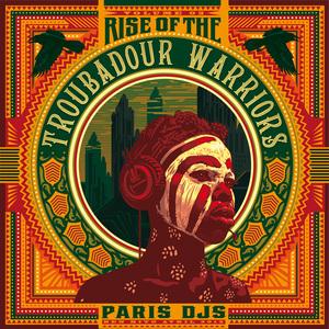 PARIS DJS SOUNDSYSTEM/VARIOUS - Rise Of The Troubadour Warriors: Tropical Grooves & Afrofunk International Vol 3