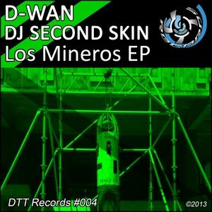 D WAN/DJ SECOND SKIN - Los Mineros