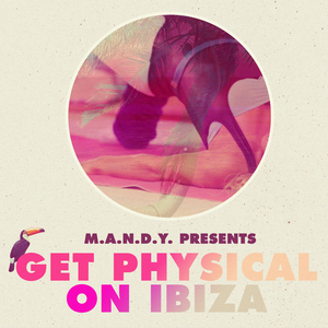 MANTU/JULIAN GANZER/VARIOUS - MANDY Presents: Get Physical On Ibiza (unmixed tracks)