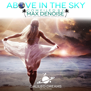 VARIOUS - Above In The Sky (Compiled by Max Denoise)