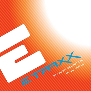 DJ E MAX/VARIOUS - E Traxx My Best Selection