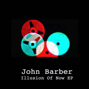 BARBER, John - Illusion Of Now EP