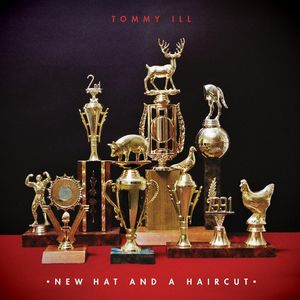 TOMMY ILL - New Hat And A Haircut (Explicit)
