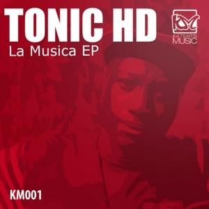 TONIC HD - La Musica EP