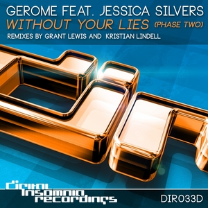 GEROME feat JESSICA SILVERS - Without Your Lies (remixes)