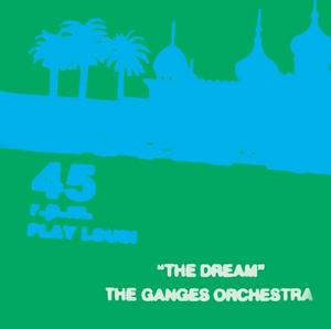 THE GANGES ORCHESTRA - The Dream