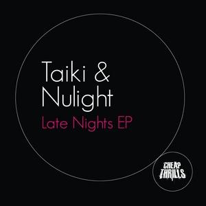 TAIKI & NULIGHT - Late Nights EP