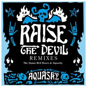 AQUASKY - Raise The Devil (Remixes Part 1)