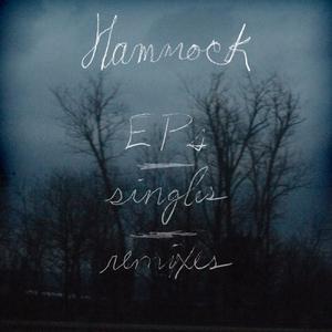 HAMMOCK - EP's Singles & Remixes
