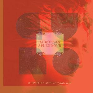 JOHN FOXX/JORI HULKKONEN - European Splendour