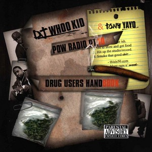 WHOO KID/TONY YAYO - Pow Radio Pt 10: Drug Users Handbook