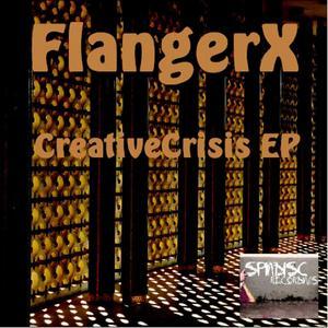FLANGERX - CreativeCrisis EP