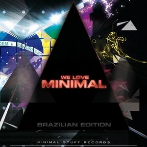 VARIOUS - We Love Minimal (Brazilian Edition)