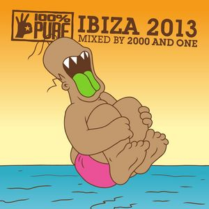 2000 & ONE/VARIOUS - 100% Pure Ibiza 2013 (unmixed tracks)