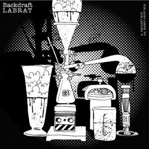 BACKDRAFT - Labrat (Remixes)