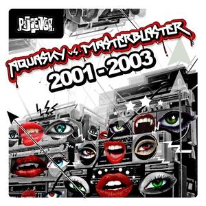 AQUASKY/MASTERBLASTER - 2001 - 2003