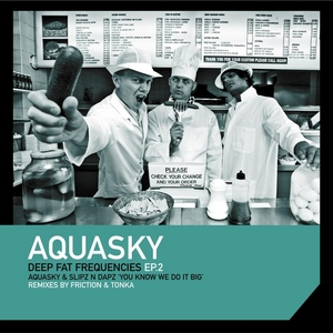 AQUASKY/SLIPZ N DAPZ - Deep Fat Frequencies EP 2