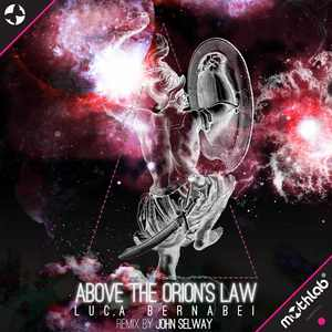 BERNABEI, Luca - Above The Orion's Law