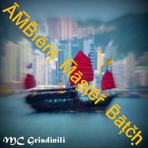 MC GRISDINILI/BAVARIAN ASSROCK MASSAKA - Ambient Master Batch