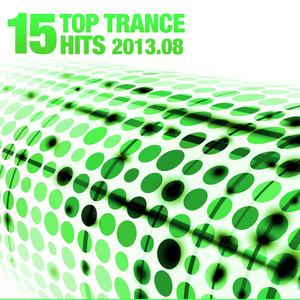 VARIOUS - 15 Top Trance Hits 2013 08