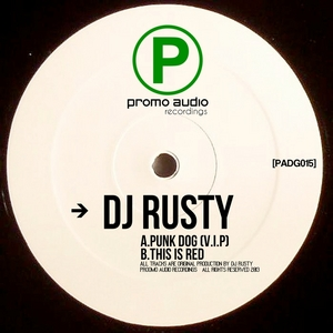 DJ RUSTY - Punk Dog (VIP) / This Is Red