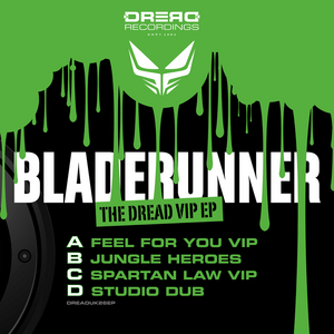 BLADERUNNER - The Dread VIP EP