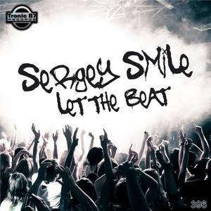 SERGEY SMILE - Let The Beat