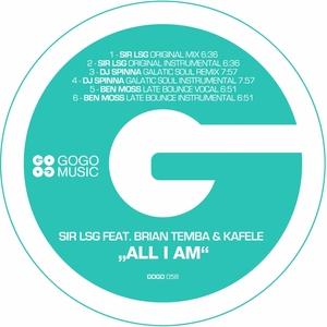 SIR LSG feat BRIAN TEMBA & KAFELE - All I Am  (remixes)