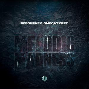REBOURNE/OMEGATYPEZ - Melodic Madness