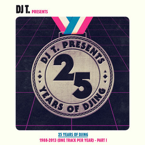 DJ T PRES/VARIOUS - 25 Years Of DJing: 1988 2012 One Track Per Year Pt 1