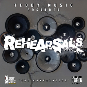 TEDDY MUSIC - Rehearsals (The Compilation) (Explicit)