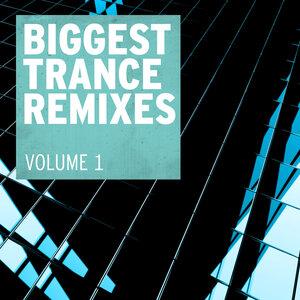VARIOUS - Biggest Trance Remixes Vol 1