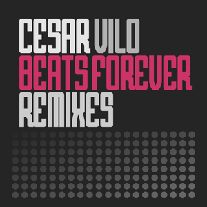 CESAR VILO - Beats Forever (remixes)