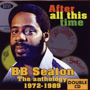 BB SEATON - The Anthology After All This Time