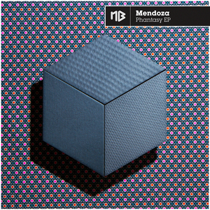 MENDOZA - Phantasy EP