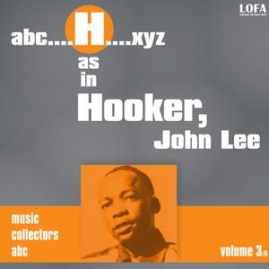HOOKER, John Lee - H As In HOOKER, John Lee Vol 3