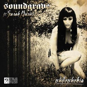 SOUNDGRAVE feat SARAH BURNS - Philophobia
