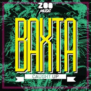 BAXTA - Caught Up
