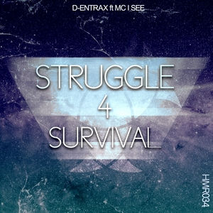 D ENTRAX feat MC I SEE - Struggle 4 Survival: Fuck The Melody Mix