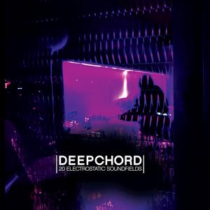 DEEPCHORD - 20 Electrostatic Soundfields