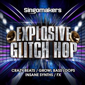 SINGOMAKERS - Explosive Glitch Hop (Sample Pack WAV/APPLE/LIVE/REASON)