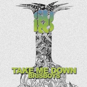 BRISBOYS - Take Me Down