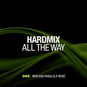 HARDMIX - All The Way