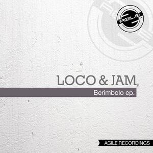 LOCO & JAM - Berimbolo EP