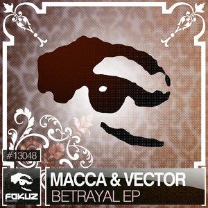 MACCA/VECTOR - Betrayal EP