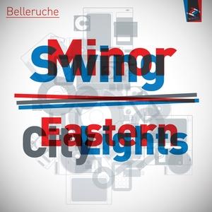 BELLERUCHE - Minor Swing / Eastern City Lights