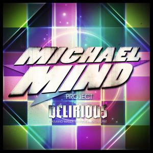 MICHAEL MIND PROJECT feat MANDY VENTRICE & CARLPRIT - Delirious
