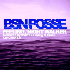 BSN POSSE - Feeling/Night Walker