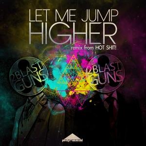2BLASTGUNS - Let Me Jump Higher